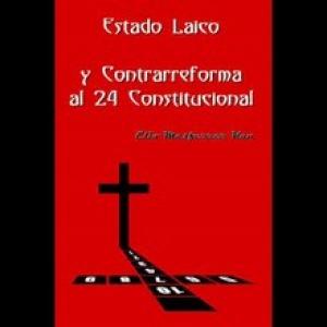 Libro Estado-Laico-y-contrarreforma-al-24-constitucional