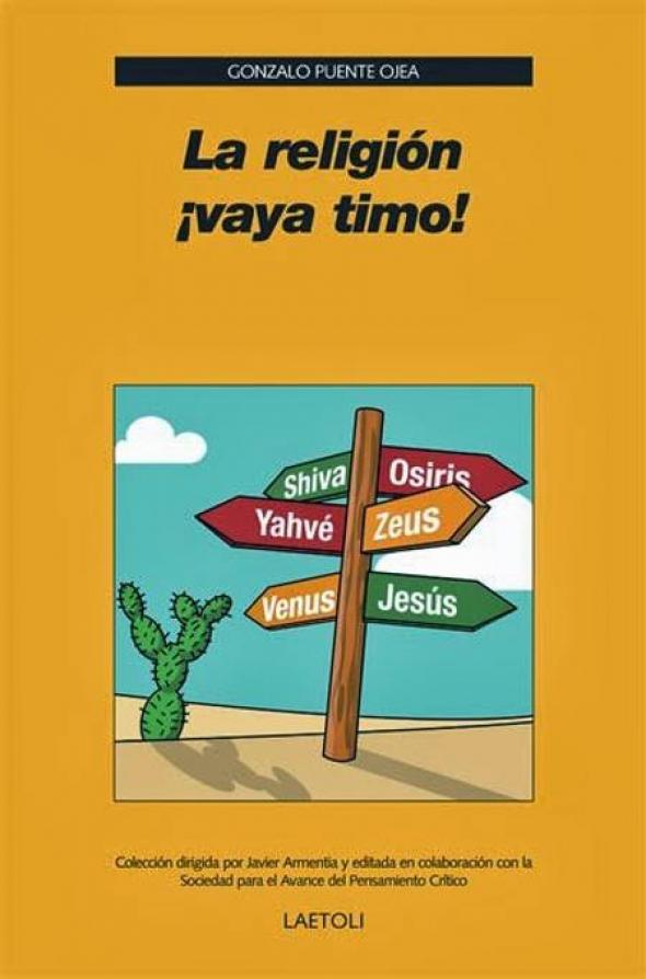 La religion vaya timo Gonzalo Puente Ojea