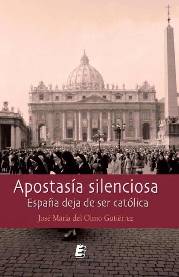 libro Apostasía silenciosa. España deja de ser católica