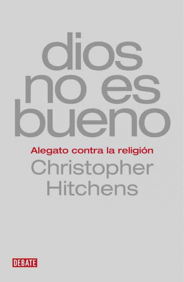 Libro Dios no es bueno. Alegato contra la religión