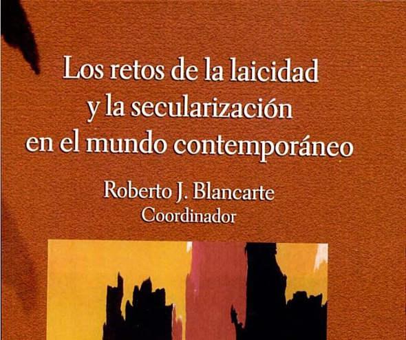 Los retos de la laicidad Roberto Blancarte