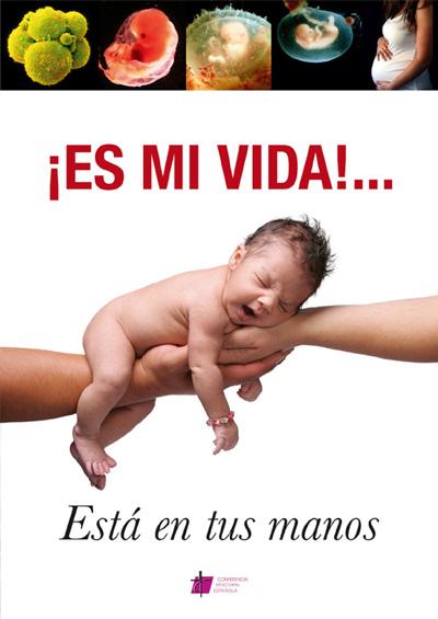 Cartel de la conferencia episcopal contra el aborto: ¡Es mi vida! Está en tus manos