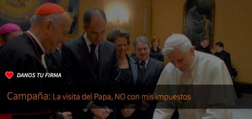 Firma: la visita del papa, no con mis impuestos