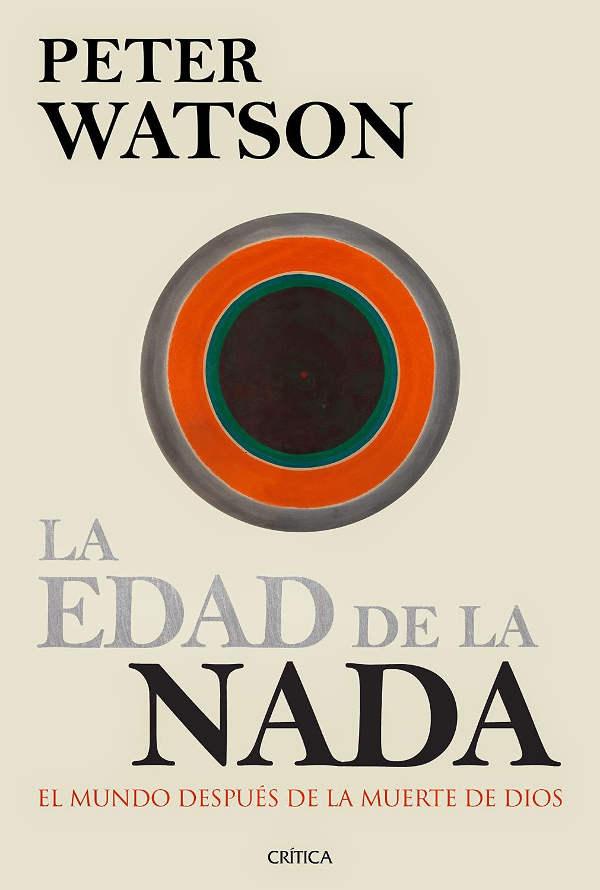 Libro La edad de la nada Peter Watson