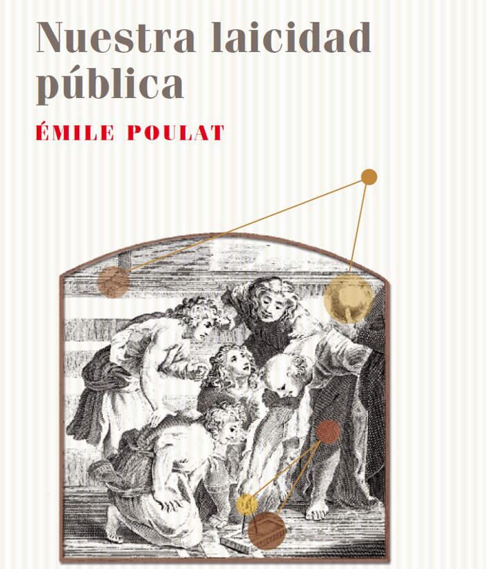 Libro Nuestra laicidad pública  Emile Poulat