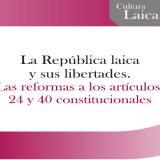 Republica laica y libertades Reforma constitucional Mexico
