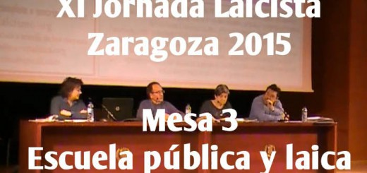 XI Jornada Laicista Zaragoza Mesa 3 Escuela laica