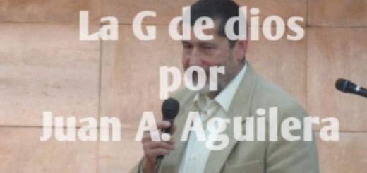 Juan Antonio Aguilera La G de dios