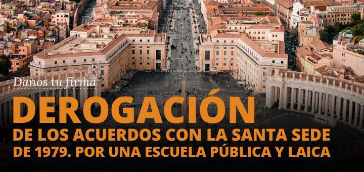 Derogación acuerdos con la santa sede, por una escuela pública y laica